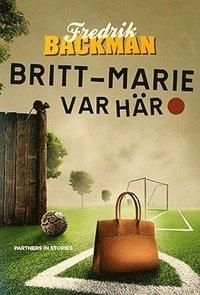Britt-Marie var här (inbunden)