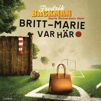 Britt-Marie var h�r (mp3-bok)