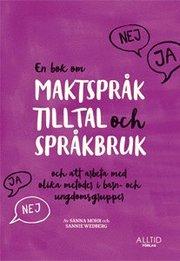 En bok om maktspråk tilltal och språkbruk och att arbeta med olika metoder i barn- och ungdomsgrupper
