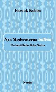 Nya Moderaterna inifrån – En berättelse från Solna