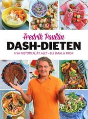 Dash-dieten : nya metoden Ät allt – bli smal & frisk