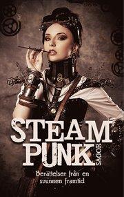 Steampunk-sagor : berättelser från en svunnen framtid