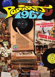 Popåret 1967 : i ord bild och upplevelse