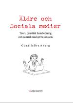 Äldre och sociala medier : teori praktisk handledning och samtal med @FruJonsson