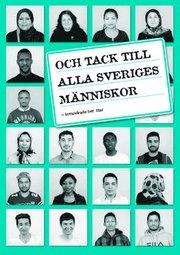 Och tack till alla Sveriges människor : invandrade berättar