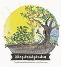 Skogstr�dg�rden : f�r sm� skogstr�dg�rdsm�stare och nyfikna vuxna