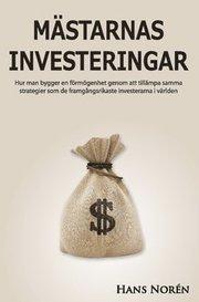 Mästarnas investeringar : hur man bygger en förmögenhet genom att tillämpa samma strategier som de framgångsrikaste investerarna i världen