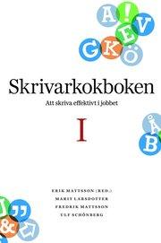 Skrivarkokboken Del I: att skriva effektivt i jobbet