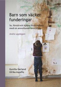 Barn som v�cker funderingar: se f�rst� och hj�lpa f�rskolebarn med en annorlunda utveckling - andra upplagan (h�ftad)