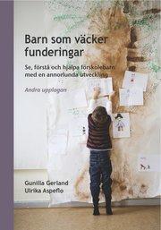 Barn som väcker funderingar: se förstå och hjälpa förskolebarn med en annorlunda utveckling – andra upplagan