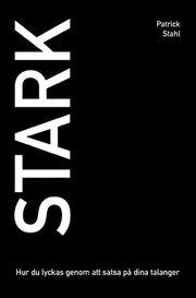 STARK – Hur du lyckas genom att satsa på dina talanger