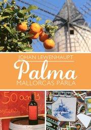 Palma : Mallorcas pärla