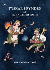 Tyskar i rymden och 103 andra historier
