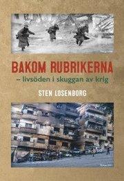 Bakom rubrikerna : livsöden i skuggan av krig