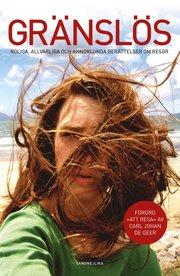 Gränslös : roliga allvarliga och annorlunda berättelser om resor