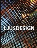 Ljusdesign : ljuss�ttning & belysning inredning & arkitektur