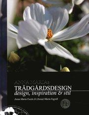 Anna Marias trädgårdsdesign : design inspiration & stil