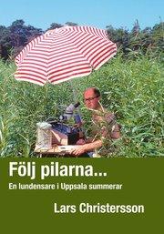 Följ pilarna… : en lundensare i Uppsala summerar