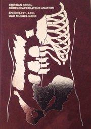 Rörelseapparatens anatomi : en skelett led och muskelguide