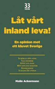 Låt vårt inland leva! : en opinion mot ett kluvet Sverige