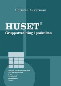 Huset : grupputveckling i praktiken (h�ftad)