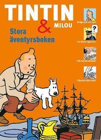 Tintin och Milou. Stora �ventyrsboken (inbunden)