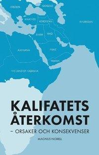 Kalifatets �terkomst : orsaker och konsekvenser (h�ftad)