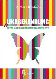 Likabehandling och skydd mot diskriminering i arbetslivet