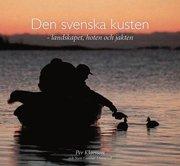 Den svenska kusten : landskapet hoten och jakten