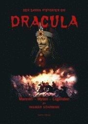 Den sanna historien om Dracula : mannen – myten – legenden