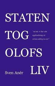 Staten tog Olofs liv