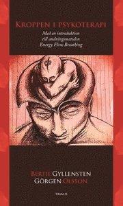 Kroppen i psykoterapi : med en introduktion till andningsmetoden Energy Flow Breathing