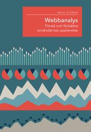 Webbanalys – förstå och förbättra användarnas upplevelse
