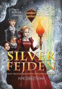 Silverfejden och trollkarlarnas förlorade kraft / text: Sofia Jarlo ; bild: Katarina Vintrafors