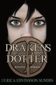 Drakens Dotter : Resans Början