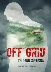 Off grid : en sann historia