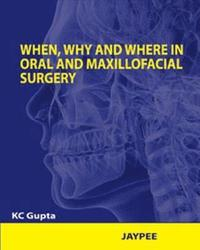 When, Why and Where in Oral and Maxillofacial Surgery: Part I (inbunden)