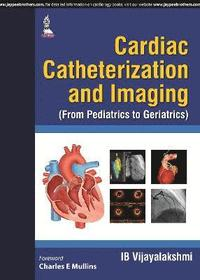 Cardiac Catheterization and Imaging (from Pediatrics to Geriatrics)