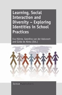 Learning, Social Interaction and Diversity - Exploring Identities in School Practices (häftad)