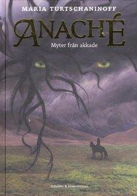 Anach� : myter fr�n akkade (inbunden)