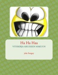 Ha Ha Haa (e-bok)