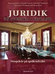 Juridik på svenska i Finland : perspektiv på språk och rätt