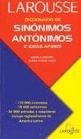 Diccionario de Sinonimos, Antonimos: E Ideas Afines = Dictionary of Synonyms of Antonyms