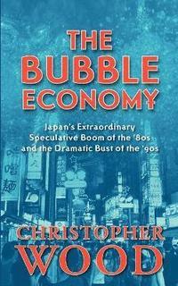 The Bubble Economy (h�ftad)