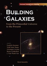 Building Galaxies: from the Primordial Universe to the Present