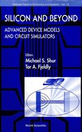 Silicon And Beyond: Advanced Device Models And Circuit Simulators
