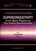 Superconductivity: From Basic Physics To The Latest Developments - Lecture Notes Of The Ictp Spring College In Condensed Matter On &quote;Superconductivity&quote;