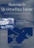 Frontiers In Quantum Field Theory