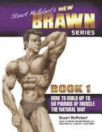 Stuart McRobert's New BRAWN Series: Bk. 1 How to Build Up to 50 Pounds of Muscle the Natural Way (h�ftad)