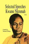 Selected Speeches of Kwame Nkrumah: v. 5